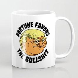 Fortune Favors the Bullshit Coffee Mug