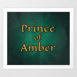 Prince of Amber Art Print