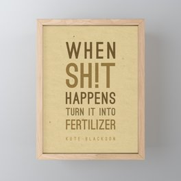 When shit happens - Kute Blackson Quote Framed Mini Art Print