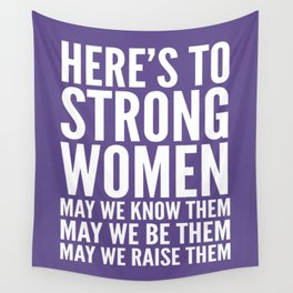 Here's to Strong Women (Ultra Violet) Wall Tapestry