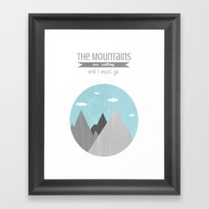 The Mountains are Calling and I must go Framed Art Print