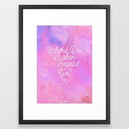 Where Do Broken Hearts Go Framed Art Print