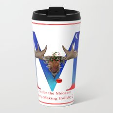 Let's Have The Moosest Merry-Making Holiday ! Metal Travel Mug