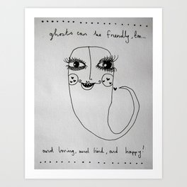 Ghosts are Friendly too Art Print