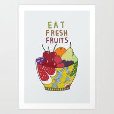 Eat Fresh Fruits Art Print