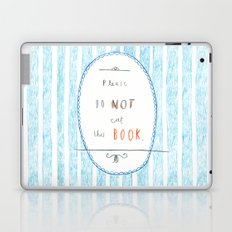 Please Don't Eat This Book Laptop & iPad Skin