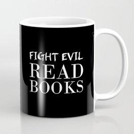 Fight evil. Read books. Coffee Mug