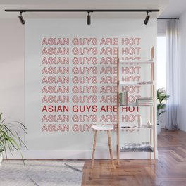 Asian Guys Are Hot Wall Mural