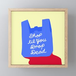 SHOP TIL YOU DROP DEAD Framed Mini Art Print