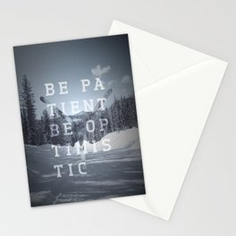 Be patient. Be optimistic. A PSA for stressed creatives. Stationery Cards