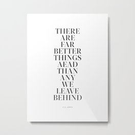 Far Better Things Ahead Metal Print