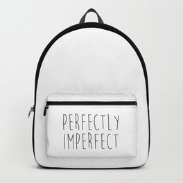 Perfectly Imperfect Funny Quote Backpack