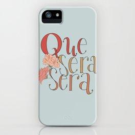 Que Sera, Sera iPhone Case