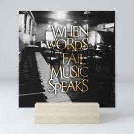 When Words Fail Music Speaks Mini Art Print