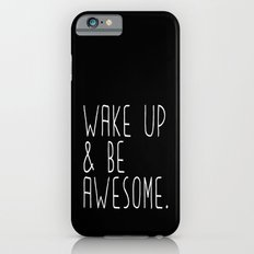 Wake up & be awesome iPhone 6s Slim Case