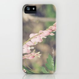 """How do I love thee?"" iPhone Case"