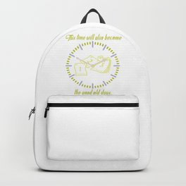 This time will also become the good old days Backpack