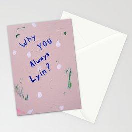 Why You Always Lyin? Stationery Cards