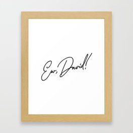 Ew, David! Framed Art Print