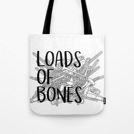 Loads of Bones Tote Bag