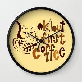ok, but first coffee ... Wall Clock