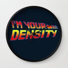 I'm Your Density Wall Clock