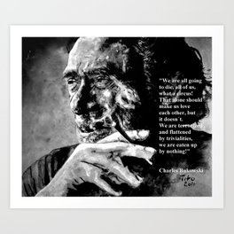 Charles Bukowski - black - quote Art Print