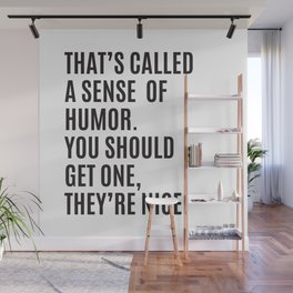 That's Called A Sense Of Humor... Wall Mural