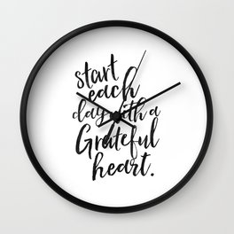 Start Each Day With A Grateful Heart,Inspirational Quote,Motivational Poster,Quote Prints,Wall Art Wall Clock
