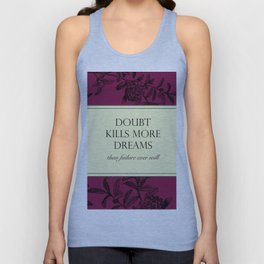 Doubt kills more dreams than failure ever will Unisex Tank Top