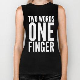 Two Words One Finger (Black & White) Biker Tank