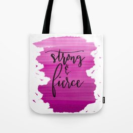 Strong and Fierce Tote Bag