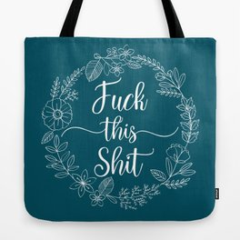 FUCK THIS SHIT - Sweary Floral Wreath Tote Bag