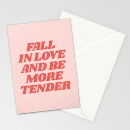 Fall In Love and Be More Tender typography inspirational motivational home wall bedroom decor Stationery Cards