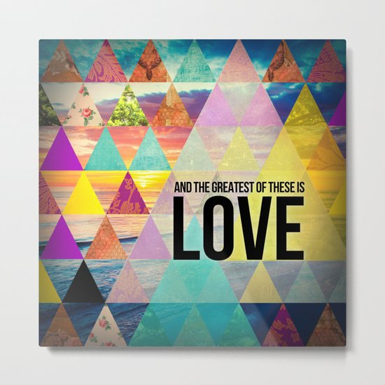 """1 Corinthians 13:13 """"And the greatest of these is Love"""" Metal Print"""