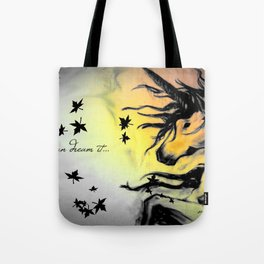Dreams can be real. Tote Bag