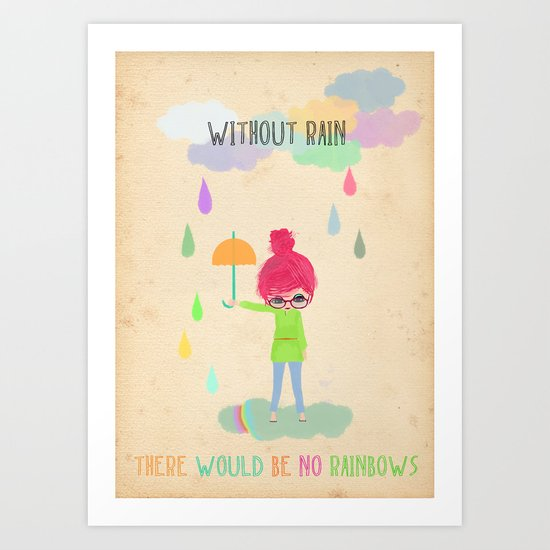 no rainbows without rain Art Print
