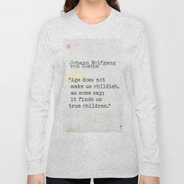 Johann Wolfgang von Goethe quote Long Sleeve T-shirt