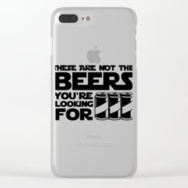 These Are Not The Beers Youre Looking For Clear iPhone Case