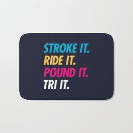 Stroke It Ride It Pound It Tri It Bath Mat