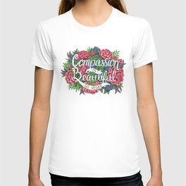 Compassion is Beautiful T-shirt
