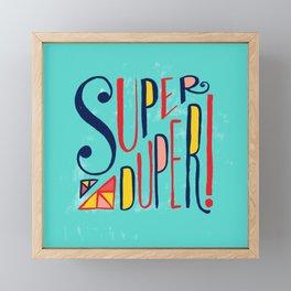 Super Duper! Framed Mini Art Print
