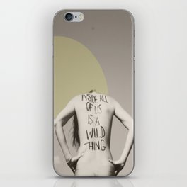 inside all of us is a wild thing   iPhone Skin