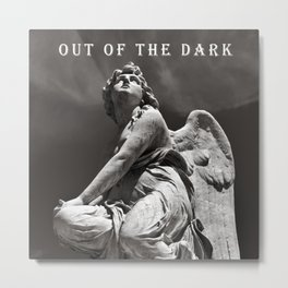 OUT OF THE DARK - INTO THE LIGHT Metal Print