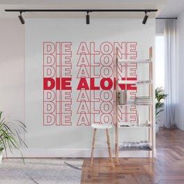 DIE ALONE Wall Mural