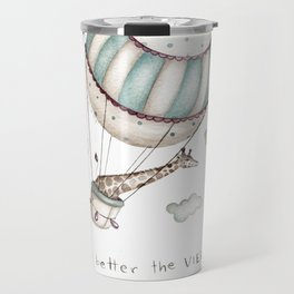 The higher you climb, the better the view Travel Mug