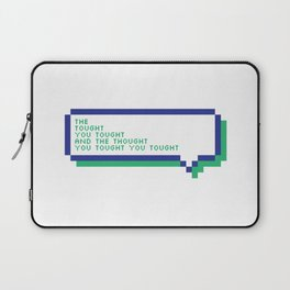 The thought you thought... Laptop Sleeve