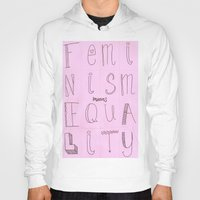 feminism Hoodies featuring Feminism = Equality  by noeggsy