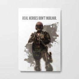 Real Heroes Don't Mjolnir Metal Print