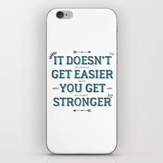 You Get Stronger Inspirational Quote iPhone Skin